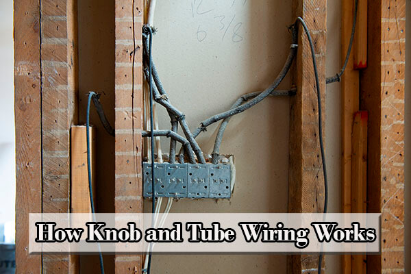 how does knob and tube wiring work